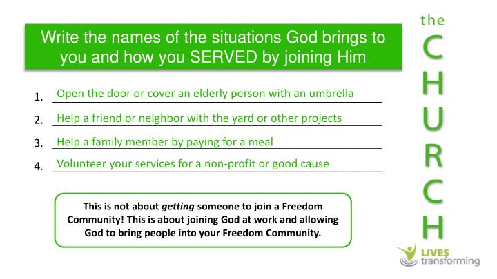 Write the names of the situations God brings to you and how you SERVED by joining
