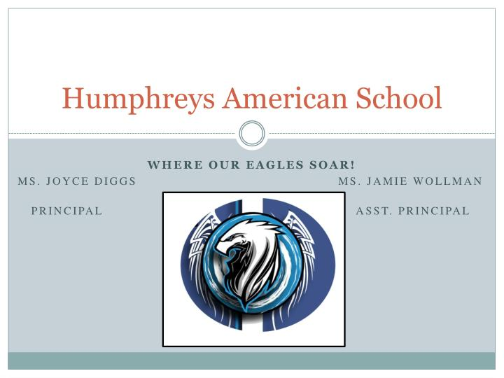 Humphreys american school