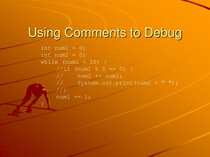 Using Comments to Debug