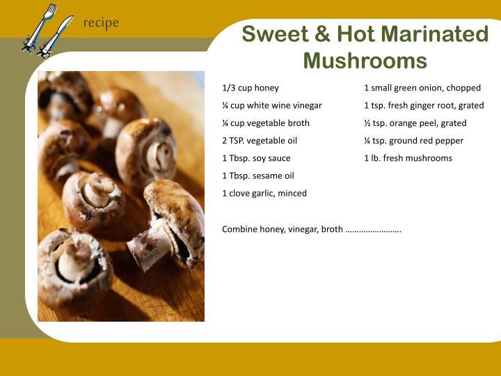 Sweet hot marinated mushrooms