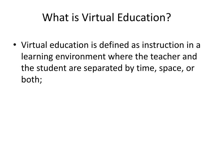 What is virtual education