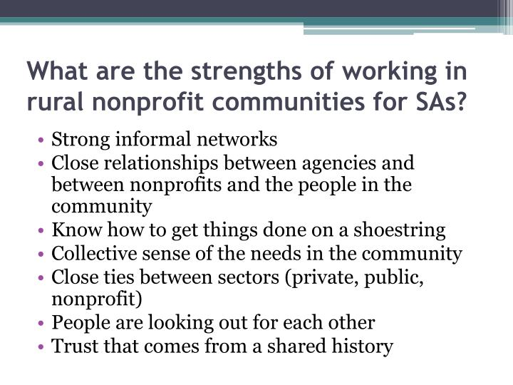 What are the strengths of working in rural nonprofit communities for SAs?