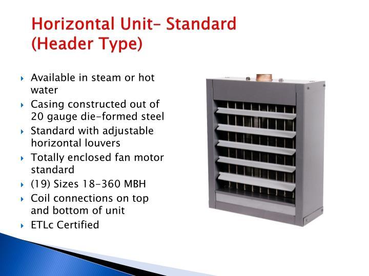 Horizontal unit standard header type