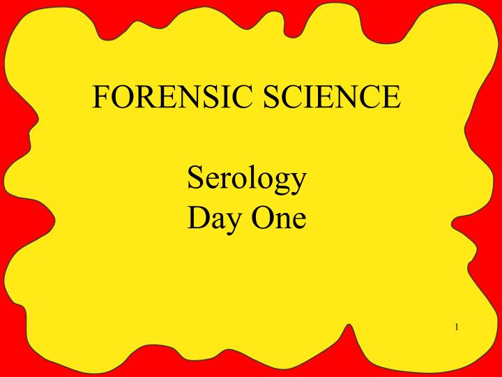 forensic science serology day one n.