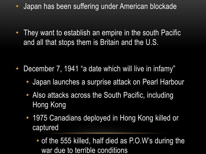 Japan has been suffering under American blockade