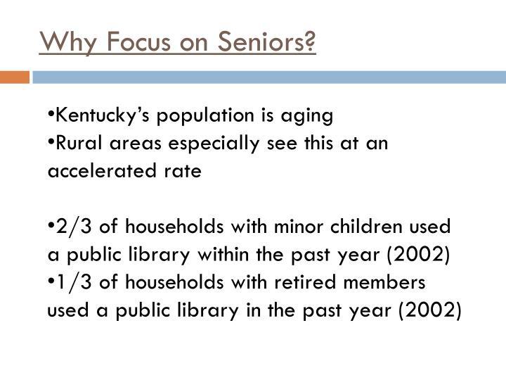 Why Focus on Seniors?