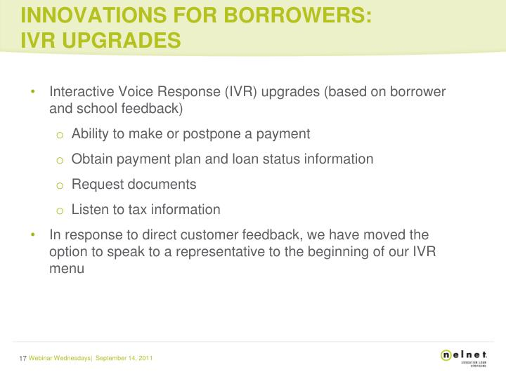 INNOVATIONS FOR BORROWERS:   IVR UPGRADES