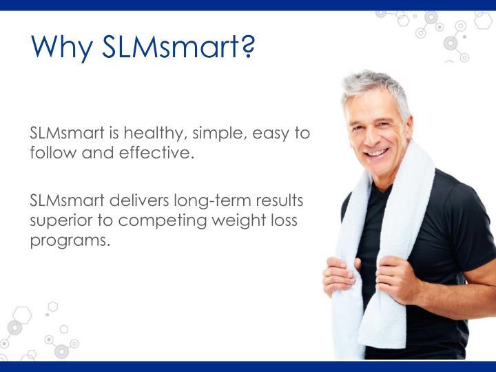 Why slmsmart