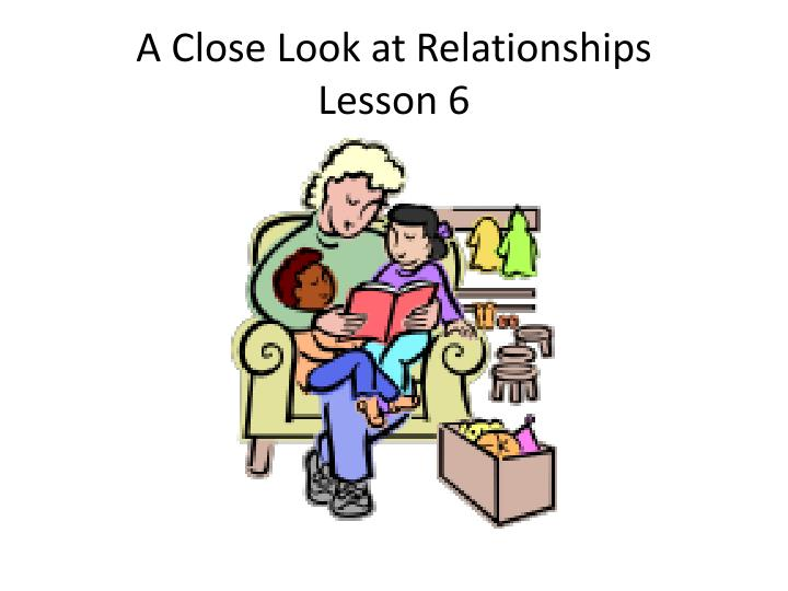 A close look at relationships lesson 6