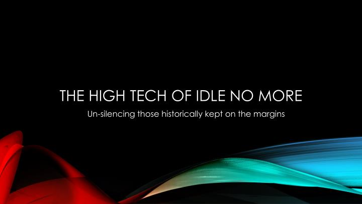 The high tech of idle no more