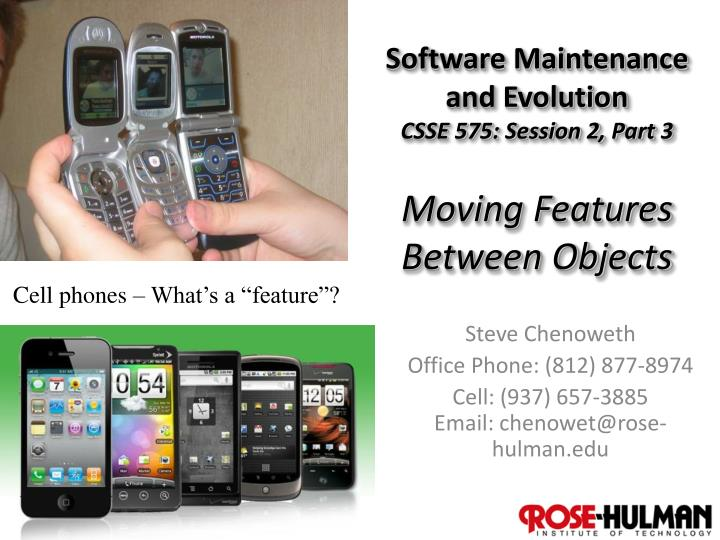Software maintenance and evolution csse 575 session 2 part 3 moving features between objects