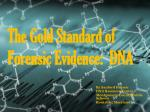 the gold standard of forensic e vidence dna