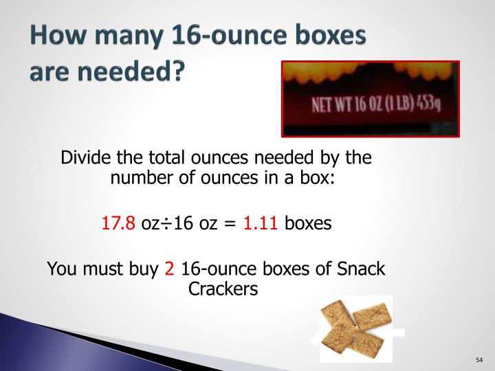 How many 16-ounce boxes are needed?