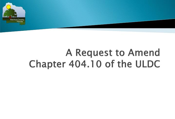 a request to amend chapter 404 10 of the uldc n.