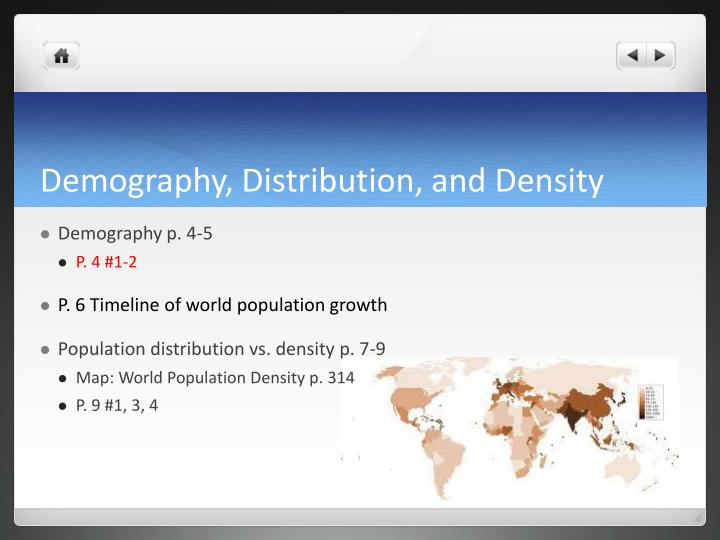 Demography, Distribution, and Density