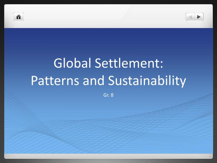 Global settlement patterns and sustainability