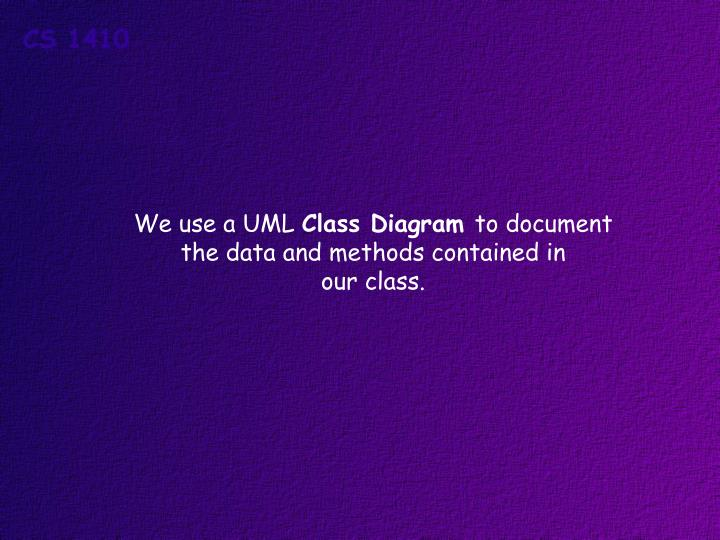 We use a UML