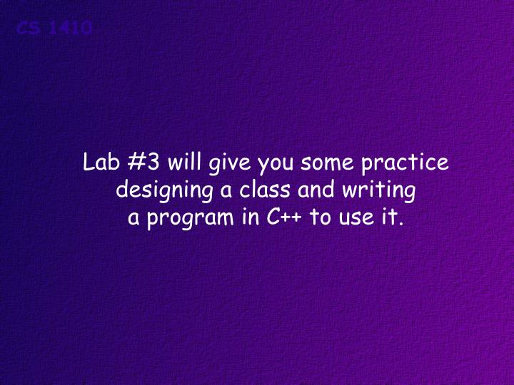 Lab #3 will give you some practice