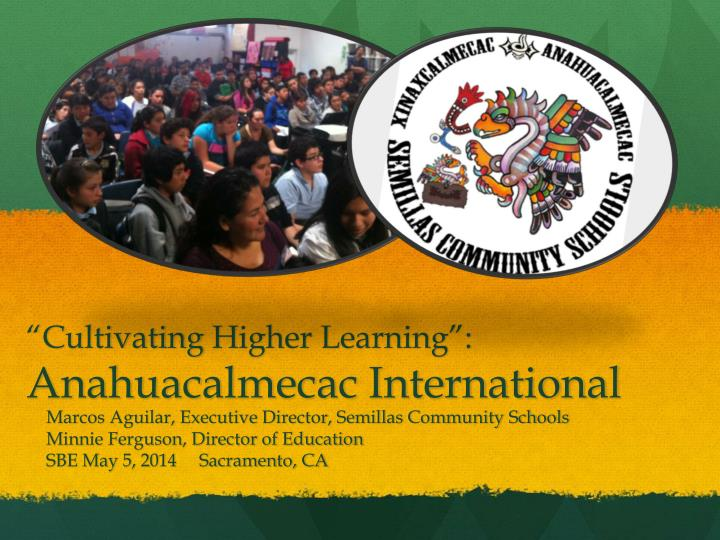 Cultivating h igher learning anahuacalmecac international