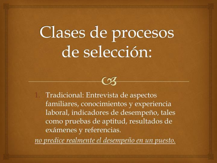 Clases de procesos de selección: