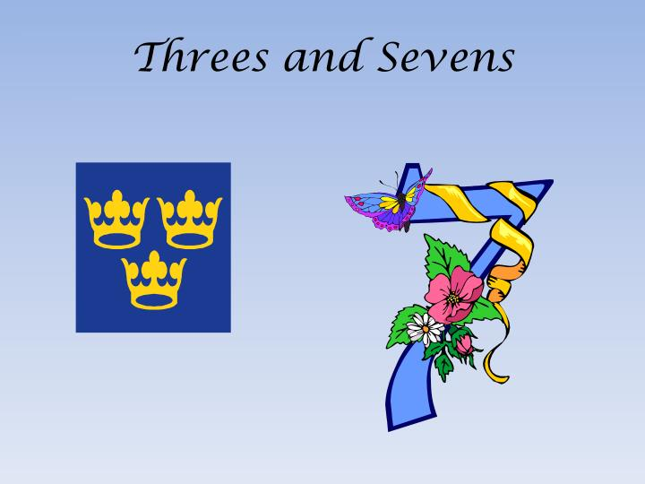 Threes and Sevens