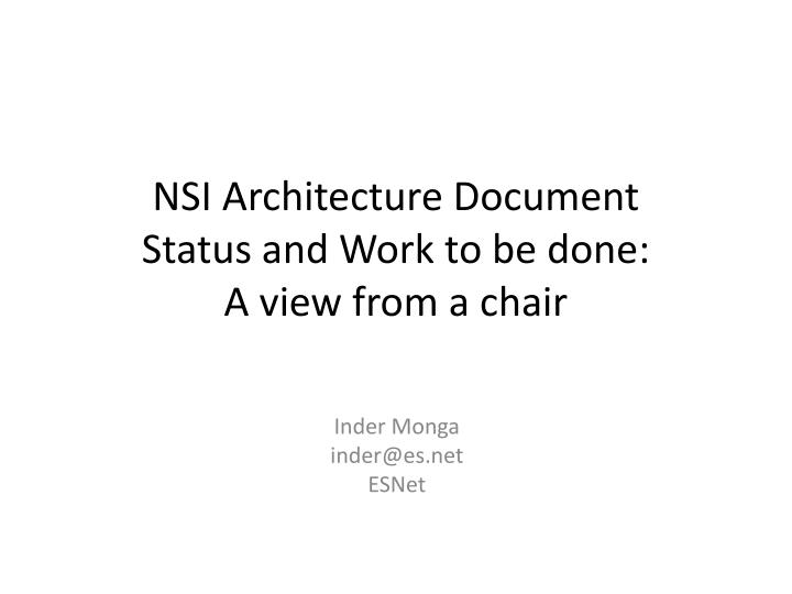 Nsi architecture document status and work to be done a view from a chair