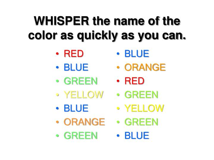 Whisper the name of the color as quickly as you can