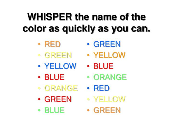 WHISPER the name of the color as quickly as you can.