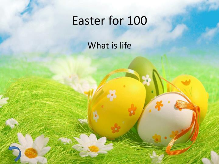 Easter for 100