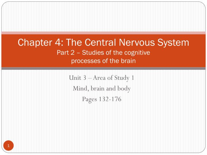 chapter 4 the central nervous system part 2 studies of the cognitive processes of the brain n.