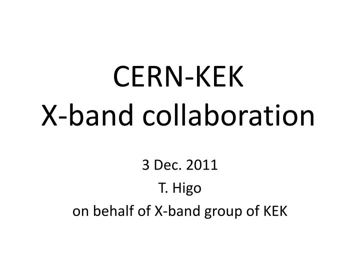 Cern kek x band collaboration