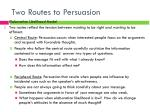 two routes to persuasion