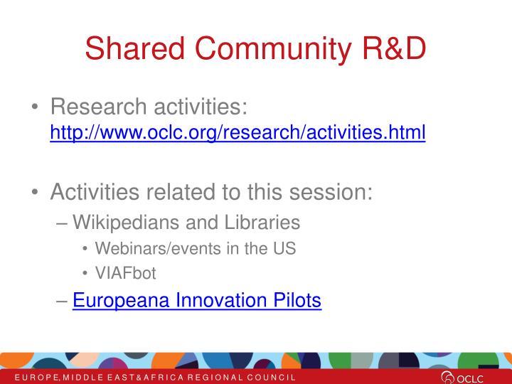 Shared Community R&D