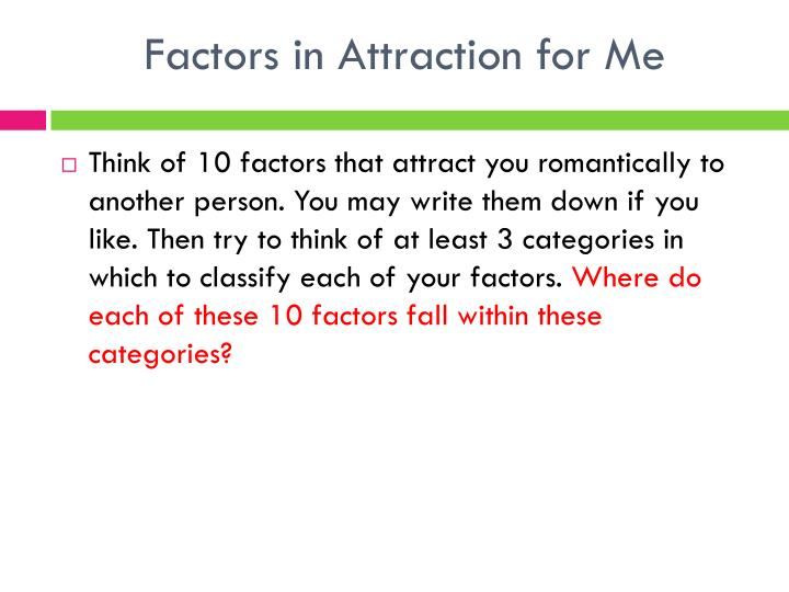 Factors in Attraction for Me