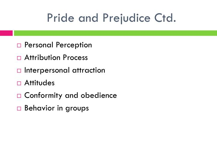 Pride and Prejudice Ctd.