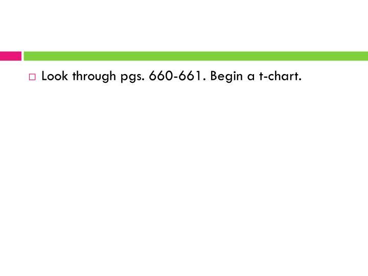 Look through pgs. 660-661. Begin a t-chart.
