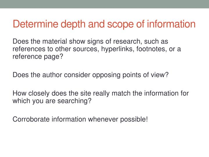 Determine depth and scope of information