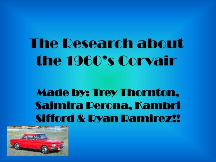 the research about the 1960 s corvair
