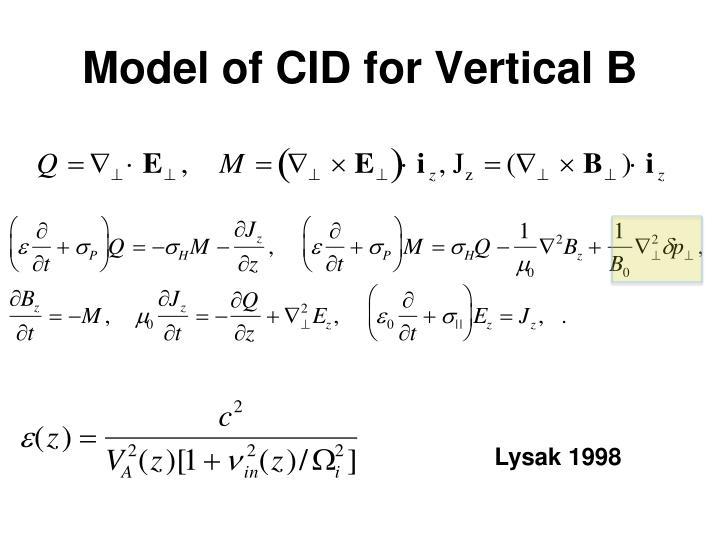 Model of CID for Vertical B