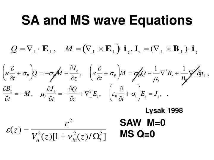 SA and MS wave Equations