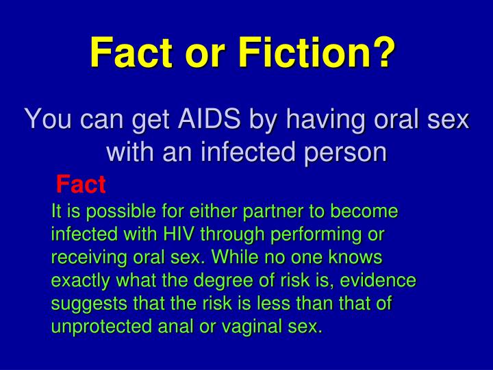 Aids can from get oral sex