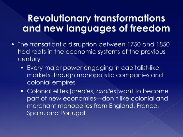 Revolutionary transformations and new languages of freedom