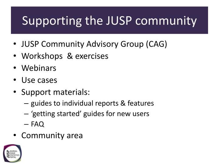 Supporting the JUSP community