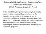natasha sch ll addiction by design machine gambling in las vegas 2012 princeton university press