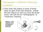 orthographic or multiview drawings continued
