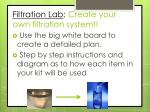 filtration lab create your own filtration system