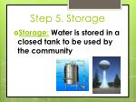 step 5 storage