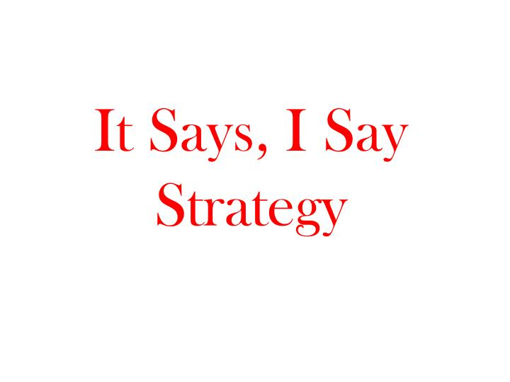 It says i say strategy