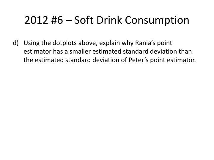 2012 #6 – Soft Drink Consumption