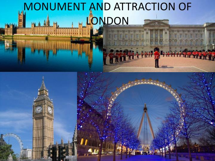 MONUMENT AND ATTRACTION OF LONDON